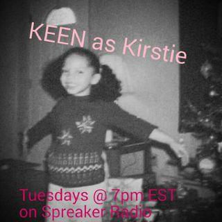 KEEN as Kirstie
