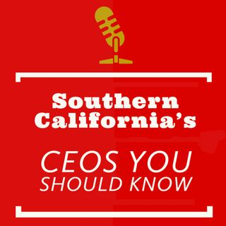 Southern California's CEOs You Should Know