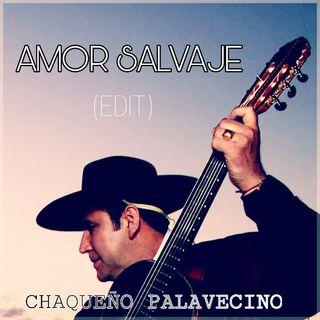 Amor Salvaje (Edit) - Chaqueño Palavecino - (Edit By DJ Basico Impromix)