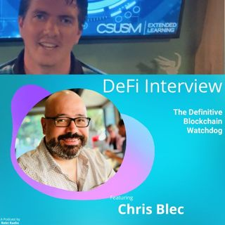 DeFi Interview with Blockchain Watchdog Chris Blec
