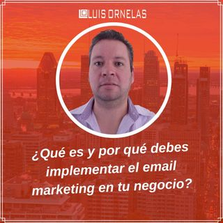 ¿Qué es y por qué debes implementar el email marketing en tu negocio?