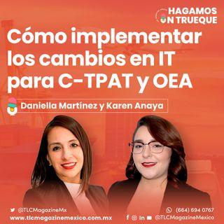 Episodio 58. Cómo implementar los cambios en IT para C-TPAT y OEA