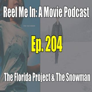 Ep. 204: The Florida Project & The Snowman