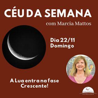 Céu da Semana - Domingo, 22/11 - A Lua entra na fase Crescente