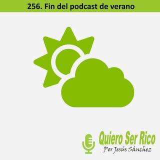 🌤256.  Fin podcast verano
