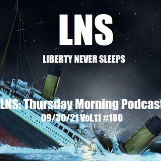 LNS: Thursday Morning Podcast 09/30/21 Vol.11 #180