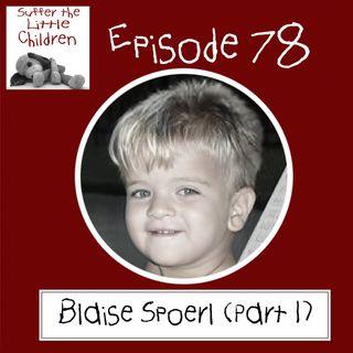Episode 78 - Blaise Spoerl (Part 1)