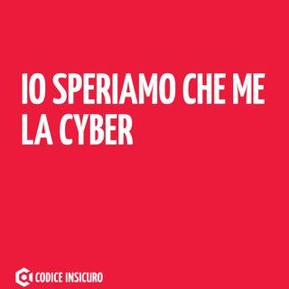 Io speriamo che me la cyber