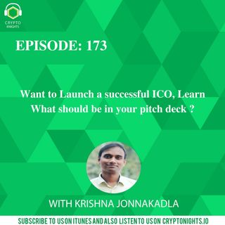 Episode 173-Want to Launch a successful ICO, Learn What should be in your pitch deck.