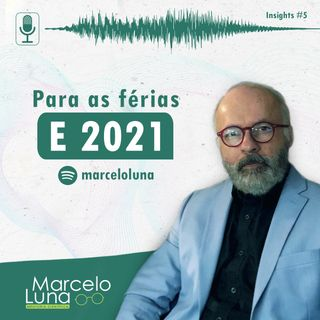 Para as férias e 2021 | Insights #5