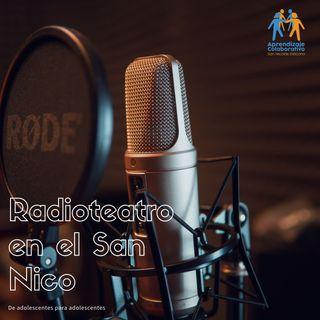 Radioteatro estudiantil educativo - Episodio 1