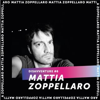 #6 - Disavventure di un fotografo : Mattia Zoppellaro
