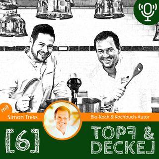 Topf & Deckel Folge 6 mit Simon Tress