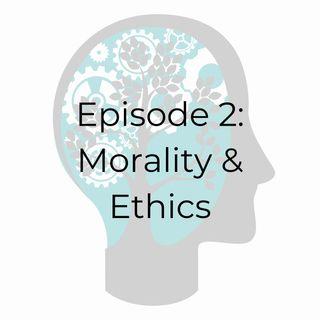 E02: Morals & Ethics