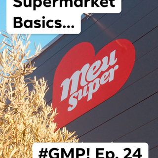 Supermarket Basics - The 'Good Morning Portugal!' Podcast - Episode 25