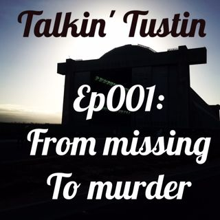 Episode 001: From Missing to Murder