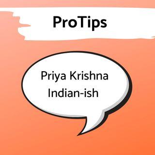 Pro Tip: Priya Krishna, Author of Indian-ish