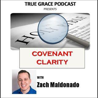 Covenant Clarity with Zach Maldonado