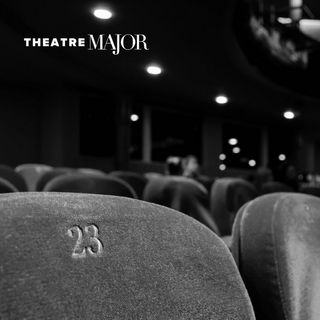 Ep 0 | What is Theatre Major?