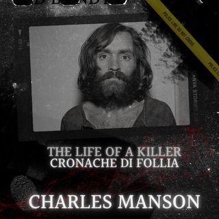Charles Manson: il guru della Manson family