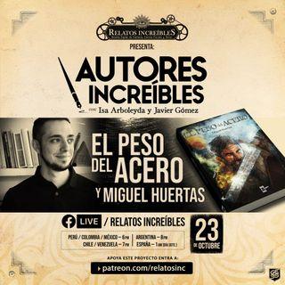 Autores Increíbles 14: entrevista a Miguel Huertas