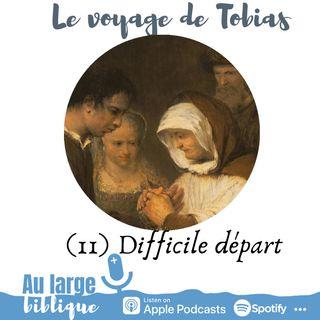 #168 Le voyage de Tobias (11) Le difficile et nécessaire départ