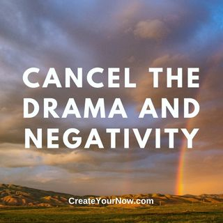 2337 Cancel the Drama and Negativity