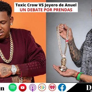 ¡SE ARMÓ! Toxic Crow VS Joyero De Anuel y Arcángel UN DEBATE POR PRENDAS