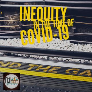 Episode 7: Critical Conversations - Inequities in the Time of COVID-19