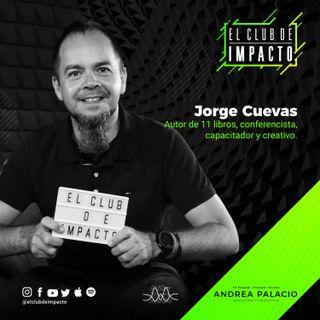 Las historias que te cuentas sobre tu vida | Jorge Cuevas | E25T2