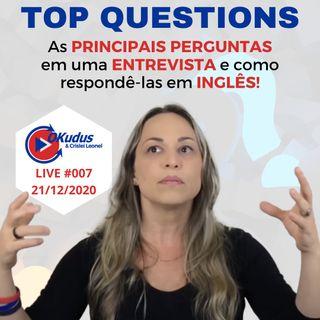 #007 - TOP QUESTIONS (in English) - As PRINCIPAIS PERGUNTAS em uma ENTREVISTA e como responde-las EM INGLÊS