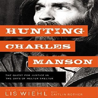 LIS WIEHL - HUNTING CHARLES MANSON