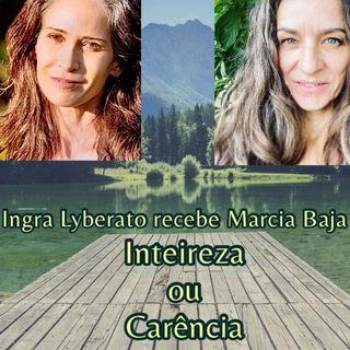 Podcast: Ingra Lyberato recebe Marcia Baja. Quem sou eu?