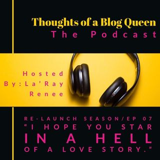 "RS EP 07 ""I hope you star in a hell of a love story."""