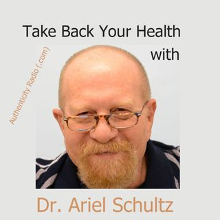 Taking back our Health - with Dr. Ariel Schultz