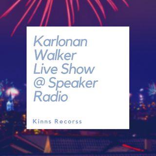 Karlonan Walker LIVE SHOW @ Speaker Radio #3