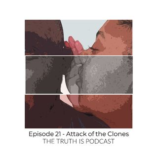 Episode 21: Attack of the Clones