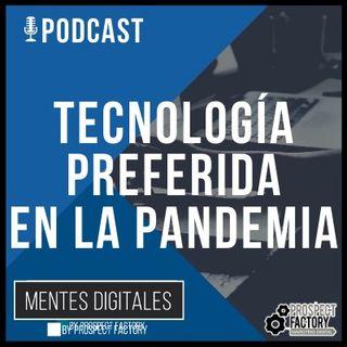 Tecnología Preferida en la Pandemia   Mentes Digitales by Prospect Factory