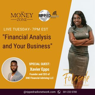 New Podcast: Financial Analysis and your business with a Special Guest Xavier Epps