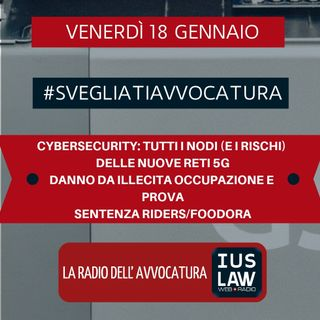 CYBERSECURITY E 5G - DANNO DA OCCUPAZIONE - RIDERS VS FOODORA #SvegliatiAvvocatura