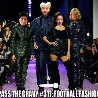 Pass The Gravy #317: Football Fashion