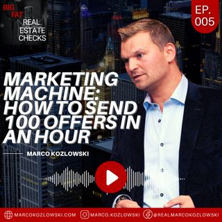 Ep5: Marketing Machine: How To Send 100 Offers In An Hour - Marco Kozlowski