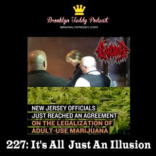 227: It's All  Just An Illusion