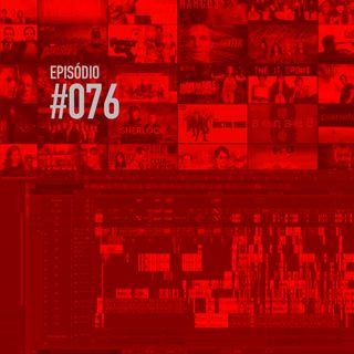 #076 | Edição de Séries