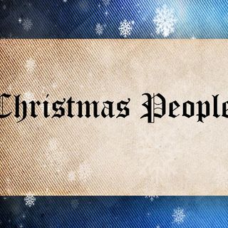 CHRISTMAS PEOPLE - pt2 - Christmas Helpers