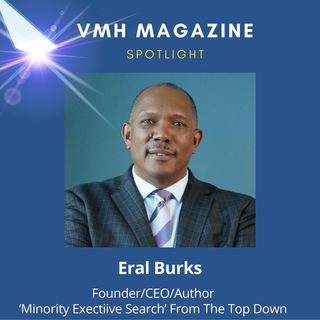 Eral Burks, Founder/Author of 'Minority Executive Search' From The Top Down