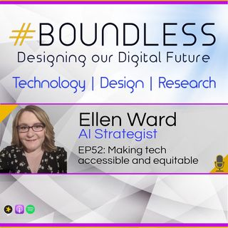 EP52: Ellen Ward, AI Strategist: Making tech accessible and equitable