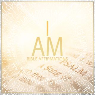 I AM | Bible Affirmations | Christian-Meditations.com
