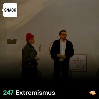 SNACK 247 Extremismus