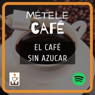 Episodio 2 - El café sin azúcar